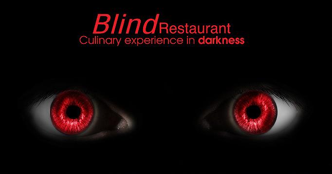 """La Blind Restaurant cinezi pe intuneric! Primul restaurant din Romania bazat pe conceptul de """"blind dinner""""!"""