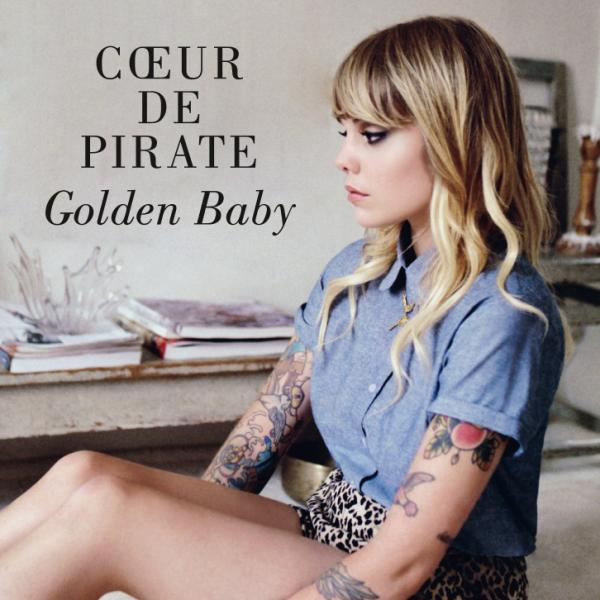 TODAY'S PLAY: Coeur de Pirate – Golden Baby