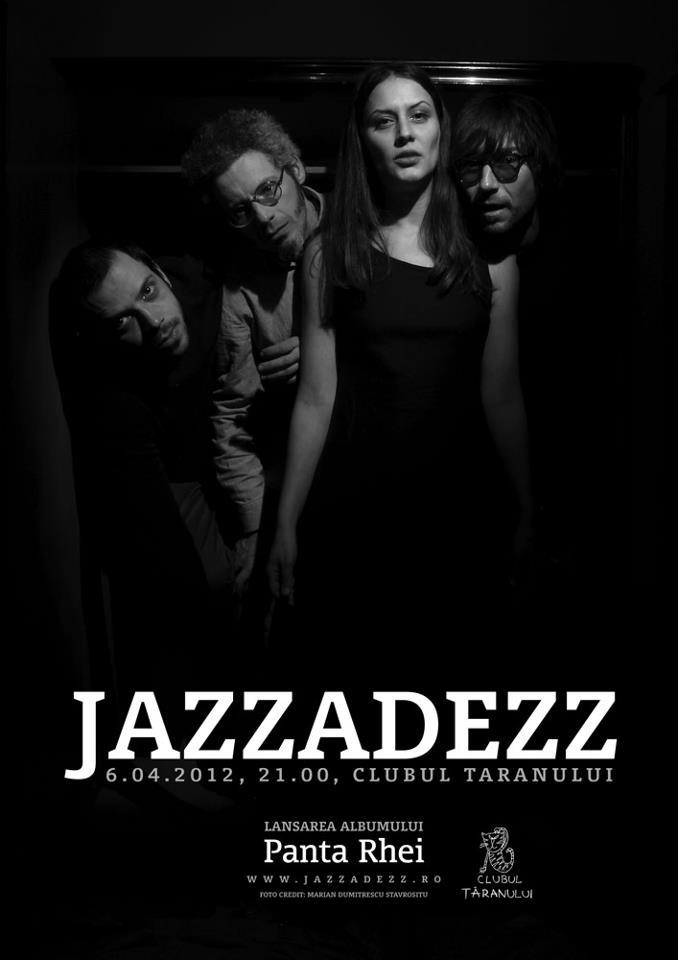 Jazzadezz lanseaza albumul Panta Rhei @ Clubul Taranului