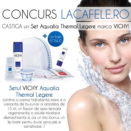 CONCURS LA CAFELE: CASTIGA un Set Aqualia Thermal Legere marca VICHY!