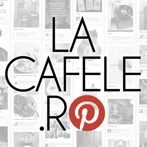 La Cafele @ Pinterest