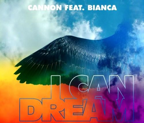 Cannon feat. Bianca – I Can Dream, melodie de difuzat tare in difuzoare